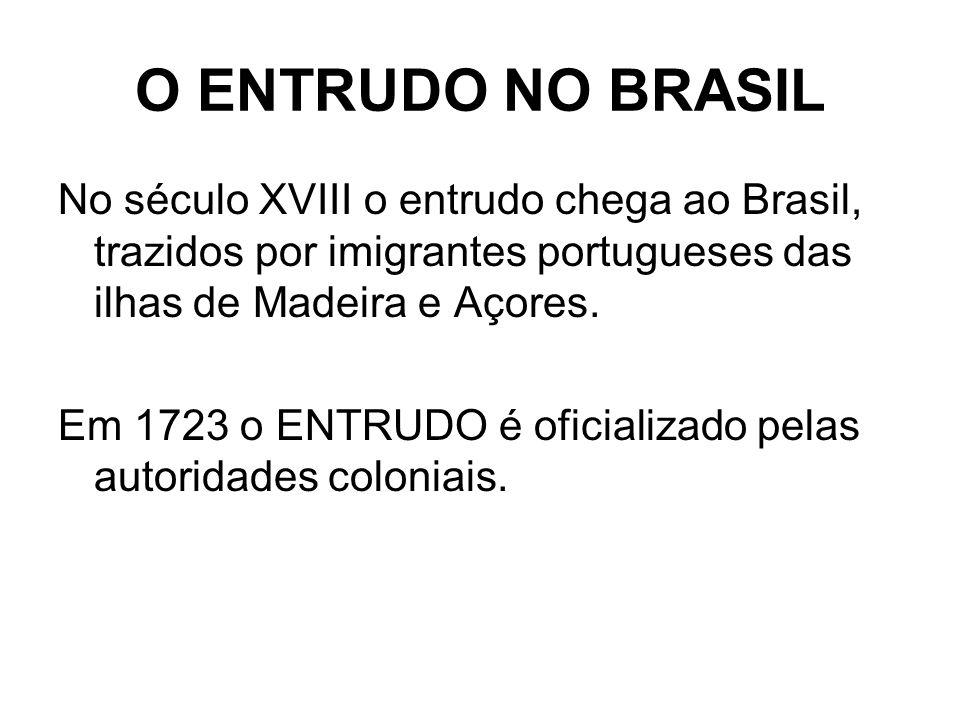 O ENTRUDO NO BRASIL No século XVIII o entrudo chega ao Brasil, trazidos por imigrantes portugueses das ilhas de Madeira e Açores.
