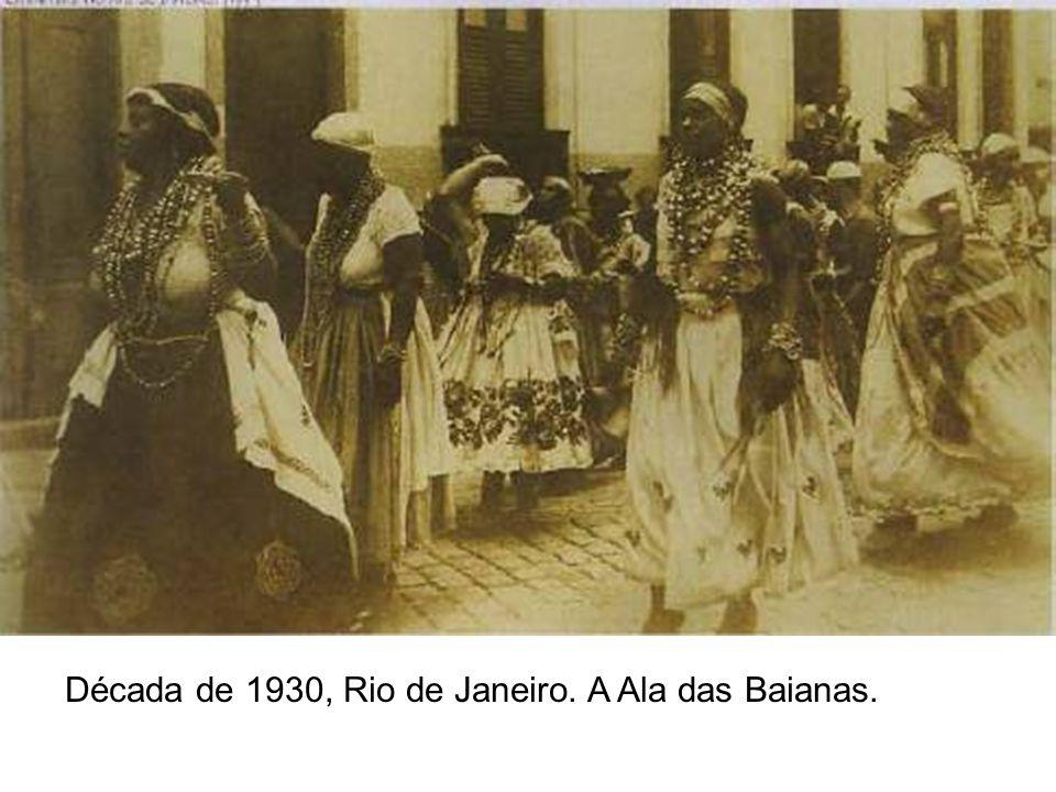 Década de 1930, Rio de Janeiro. A Ala das Baianas.
