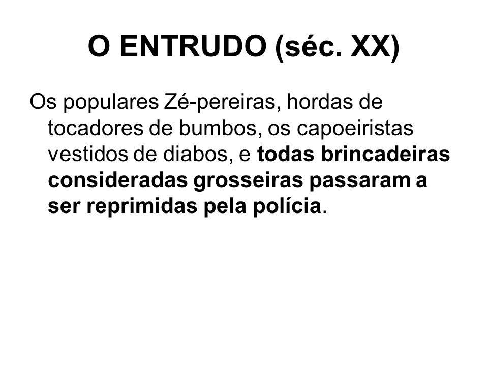 O ENTRUDO (séc. XX)