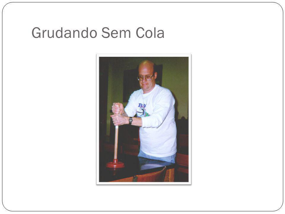 Grudando Sem Cola