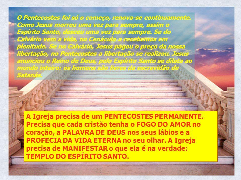 O Pentecostes foi só o começo, renova-se continuamente