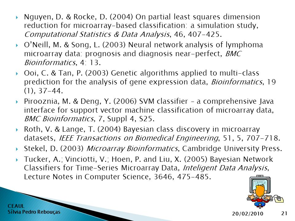Nguyen, D. & Rocke, D. (2004) On partial least squares dimension reduction for microarray-based classification: a simulation study, Computational Statistics & Data Analysis, 46, 407-425.