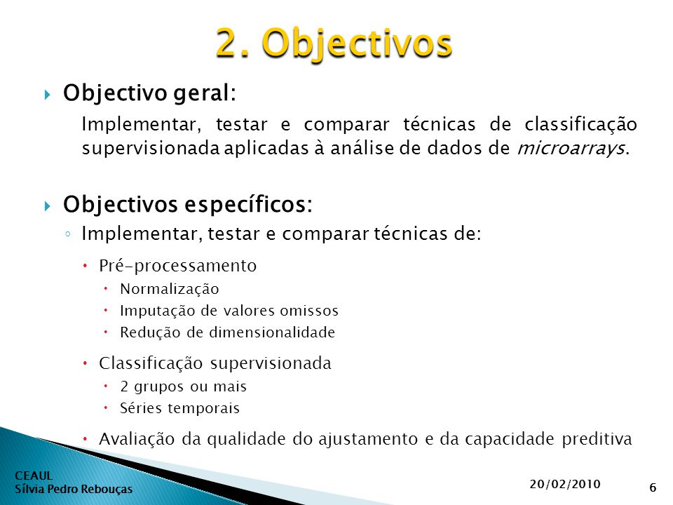 2. Objectivos Objectivo geral: