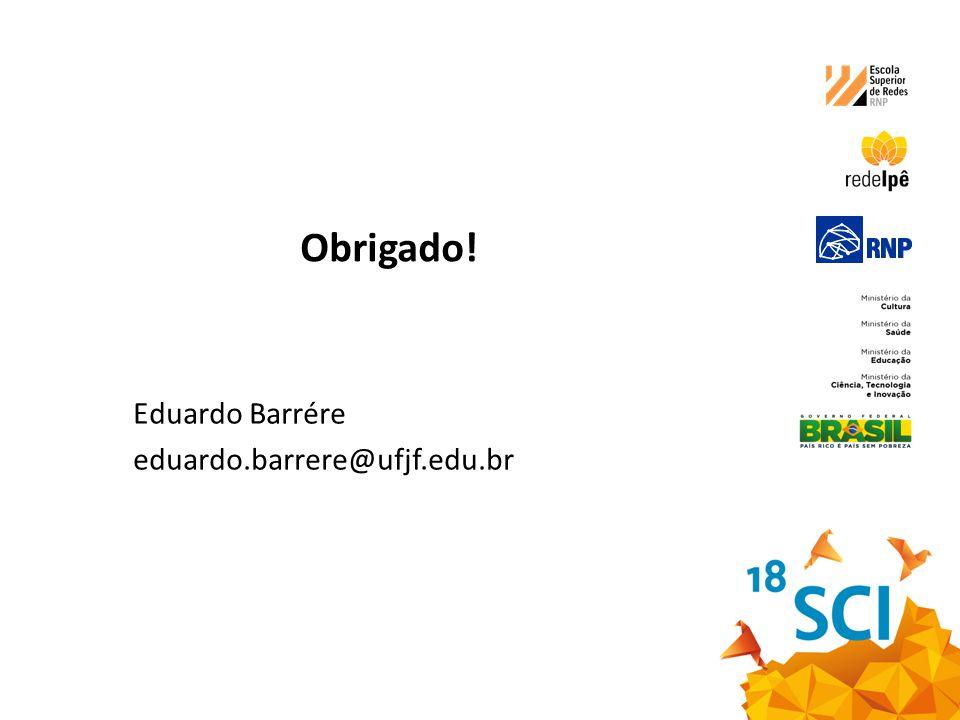 Obrigado! Eduardo Barrére eduardo.barrere@ufjf.edu.br