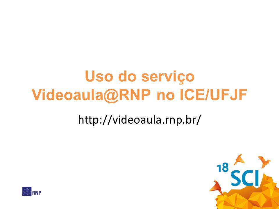 Uso do serviço Videoaula@RNP no ICE/UFJF