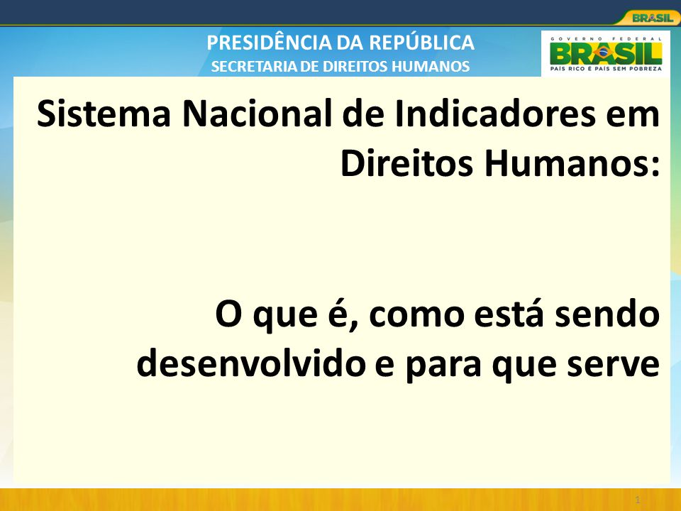 Sistema Nacional de Indicadores em Direitos Humanos: O que é, como está sendo desenvolvido e para que serve