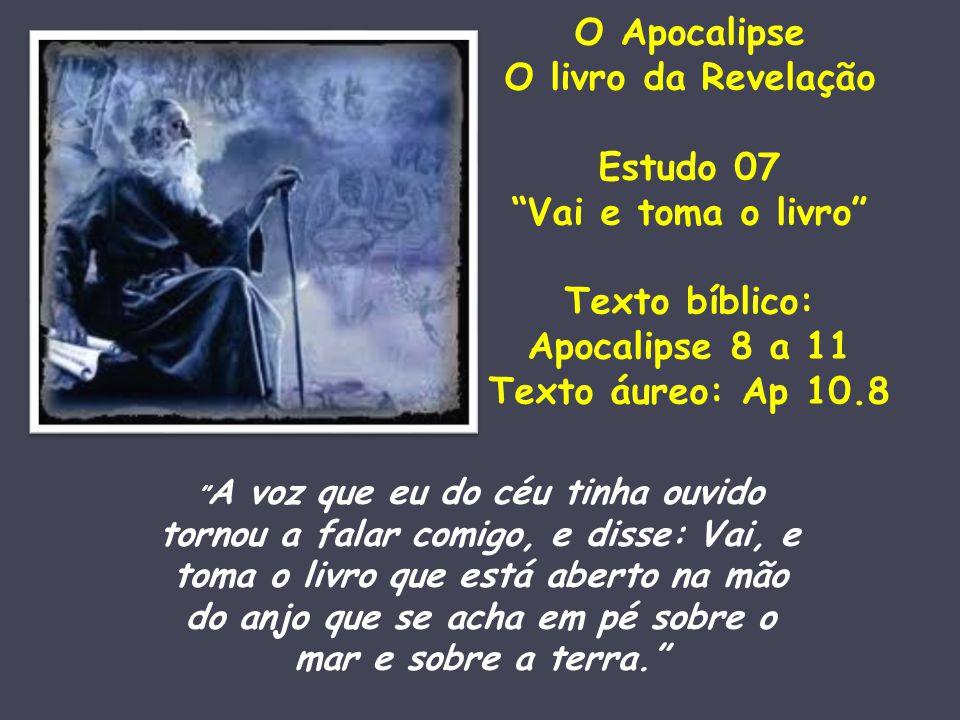 O Apocalipse O livro da Revelação Estudo 07 Vai e toma o livro
