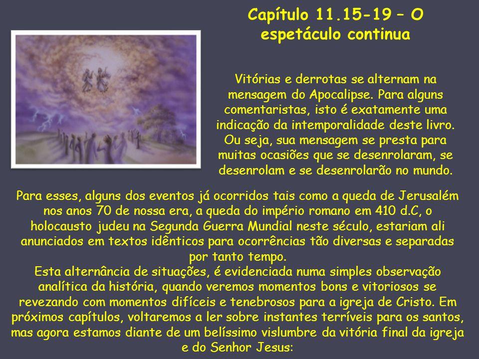 Capítulo 11.15-19 – O espetáculo continua