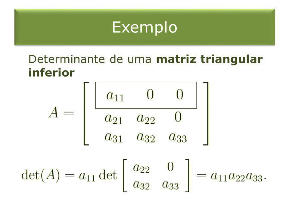 Exemplo Determinante de uma matriz triangular inferior