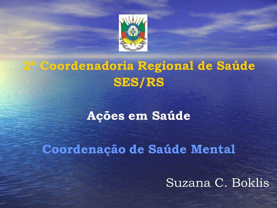 2ª Coordenadoria Regional de Saúde Coordenação de Saúde Mental