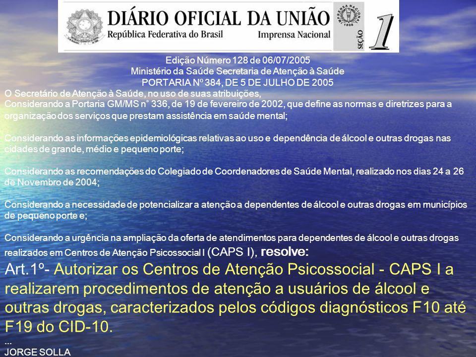 Edição Número 128 de 06/07/2005 Ministério da Saúde Secretaria de Atenção à Saúde. PORTARIA Nº 384, DE 5 DE JULHO DE 2005.