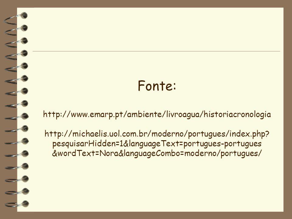 Fonte: http://www.emarp.pt/ambiente/livroagua/historiacronologia