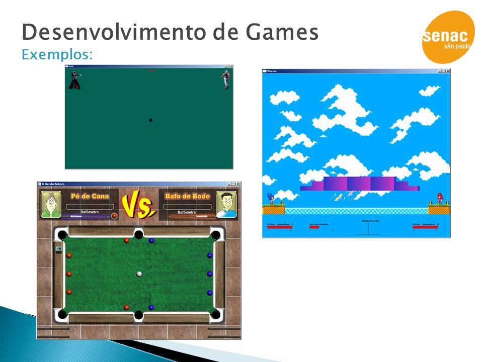 Desenvolvimento de Games Exemplos: