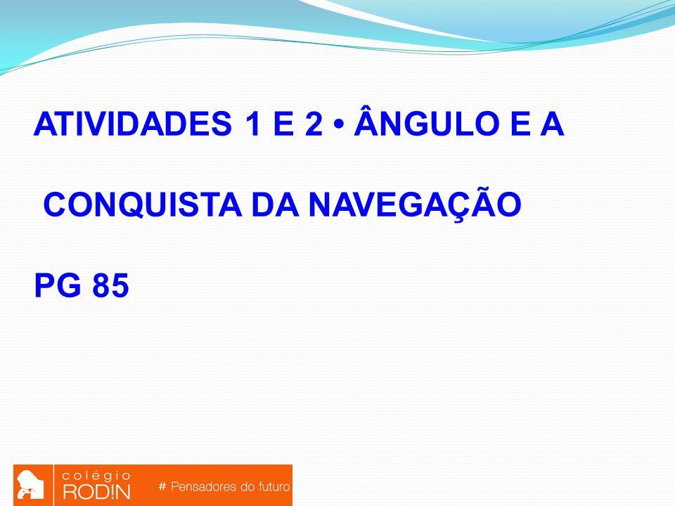 ATIVIDADES 1 E 2 • ÂNGULO E A