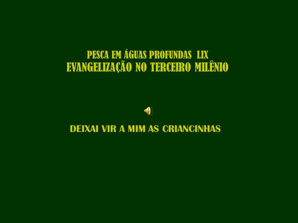 PESCA EM ÁGUAS PROFUNDAS LIX EVANGELIZAÇÃO NO TERCEIRO MILÊNIO