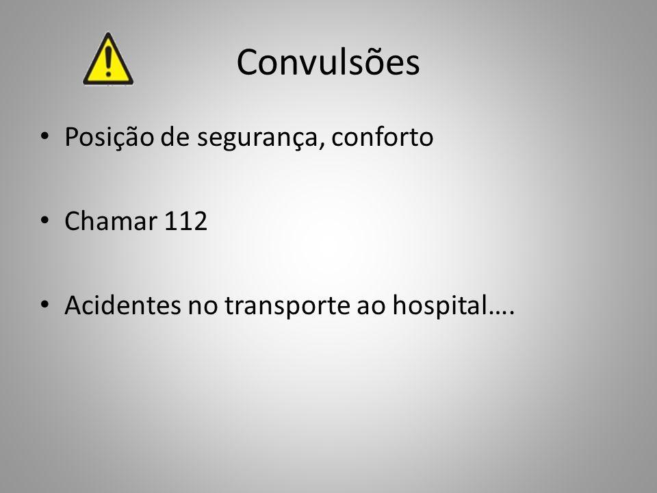 Convulsões Posição de segurança, conforto Chamar 112