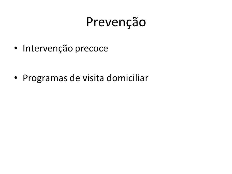Prevenção Intervenção precoce Programas de visita domiciliar