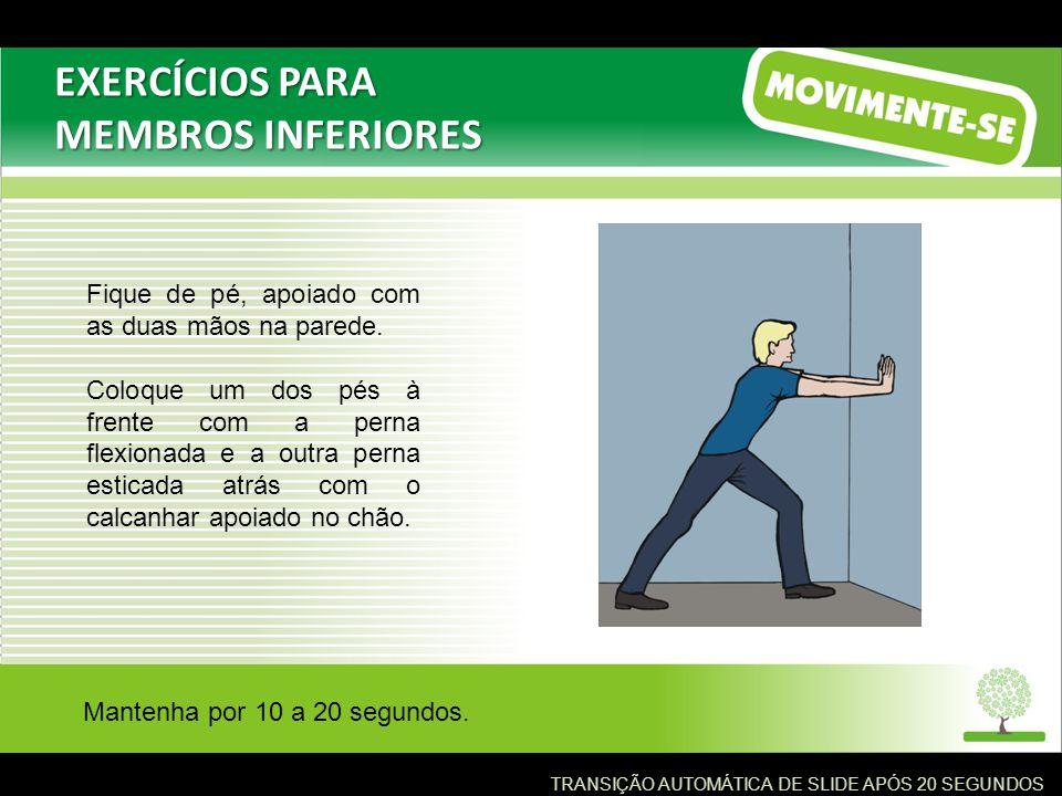 EXERCÍCIOS PARA MEMBROS INFERIORES