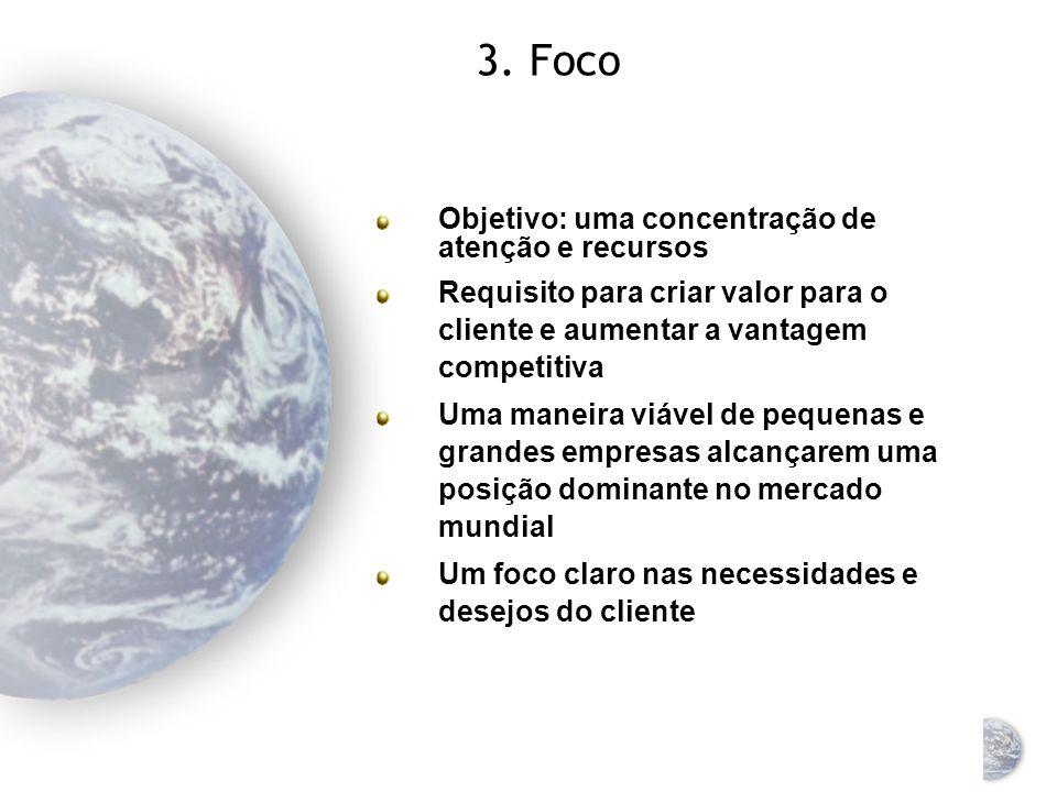 3. Foco Objetivo: uma concentração de atenção e recursos