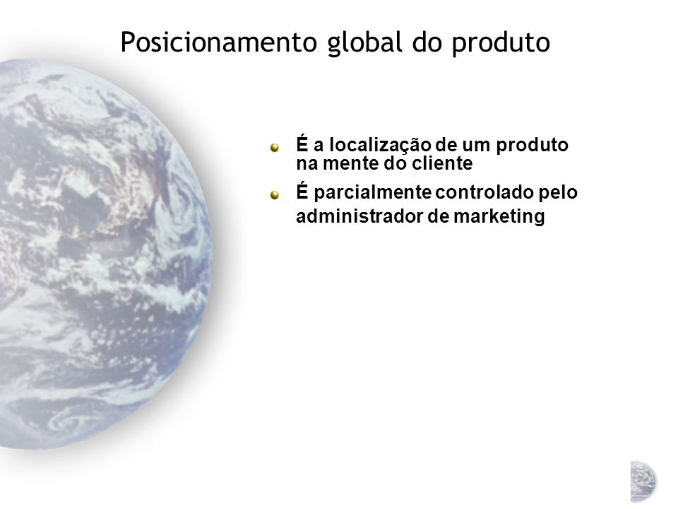 Posicionamento global do produto
