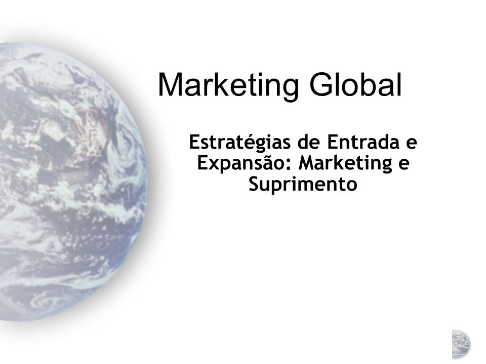 Estratégias de Entrada e Expansão: Marketing e Suprimento