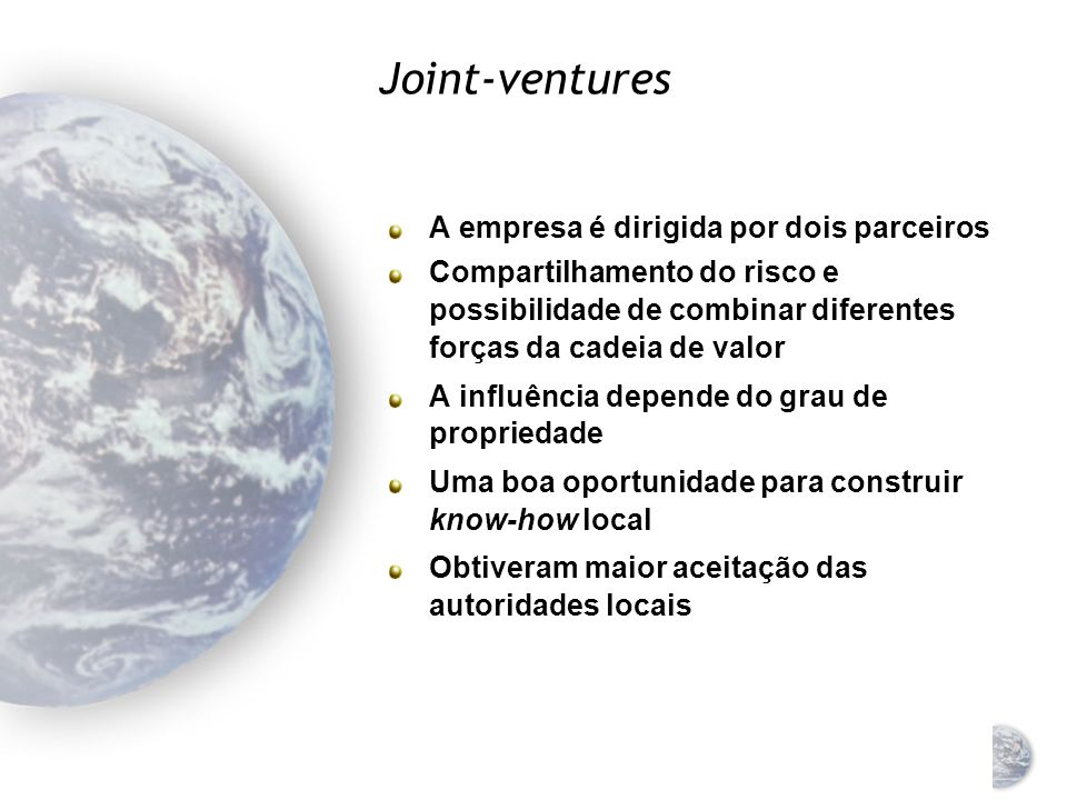 Joint-ventures A empresa é dirigida por dois parceiros