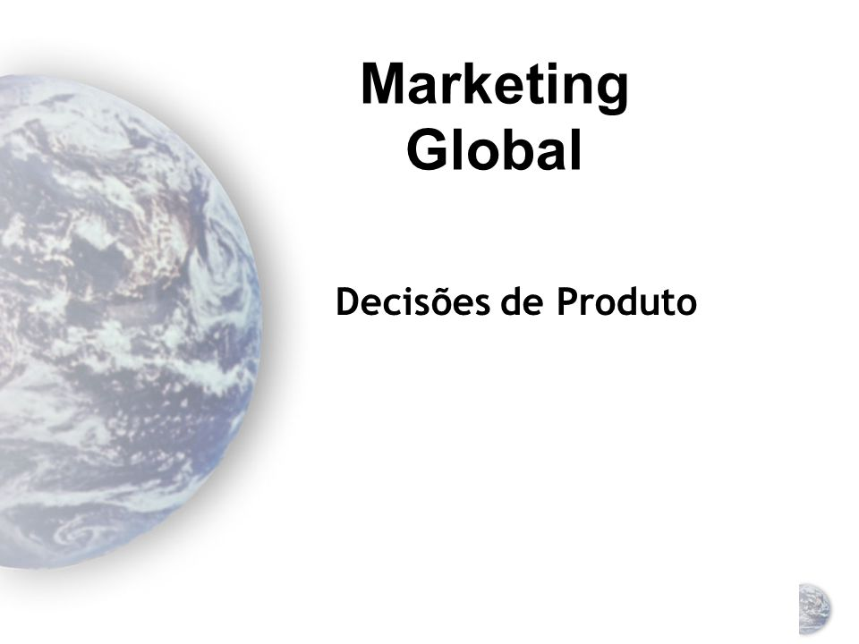 Marketing Global Decisões de Produto