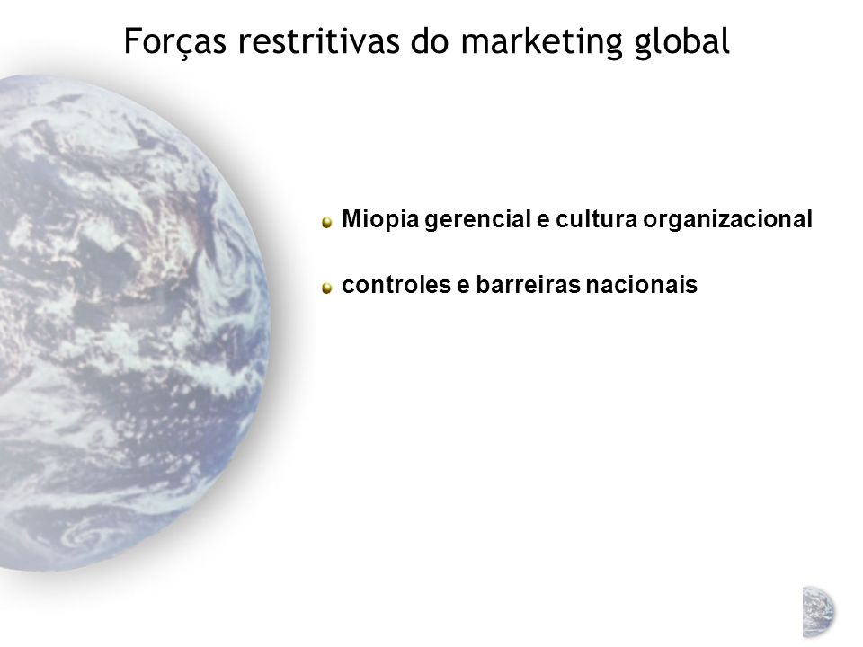 Forças restritivas do marketing global