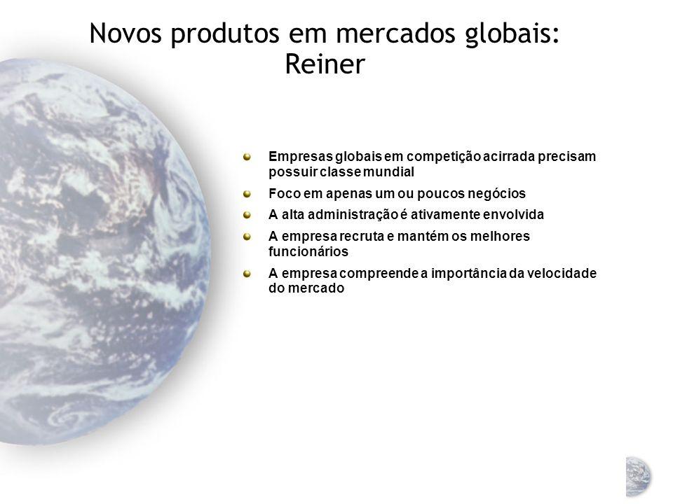 Novos produtos em mercados globais: Reiner