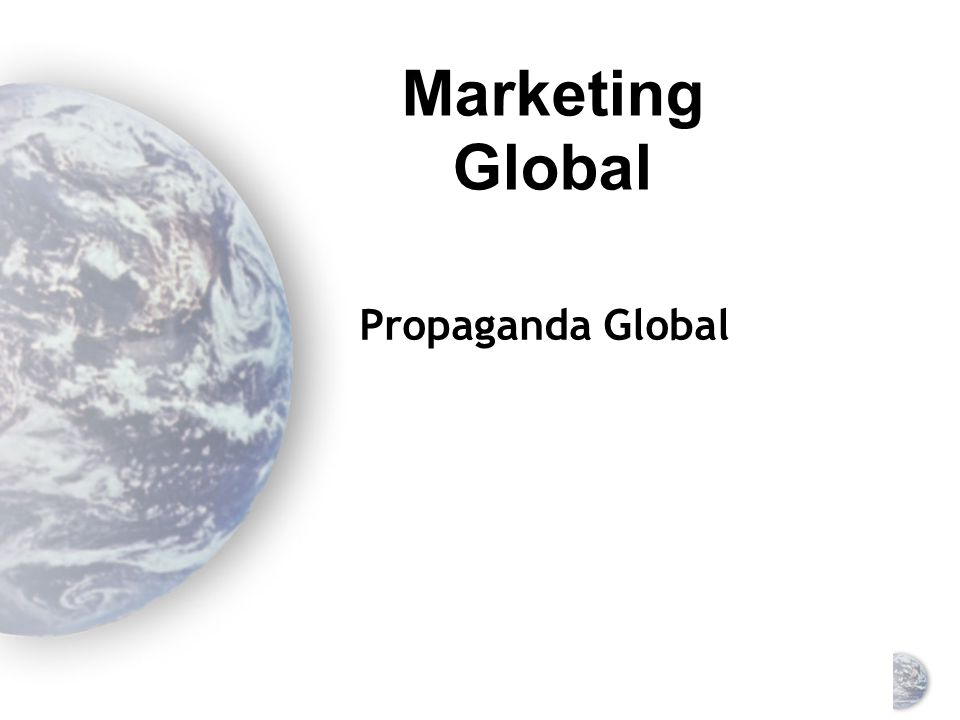 Marketing Global Propaganda Global