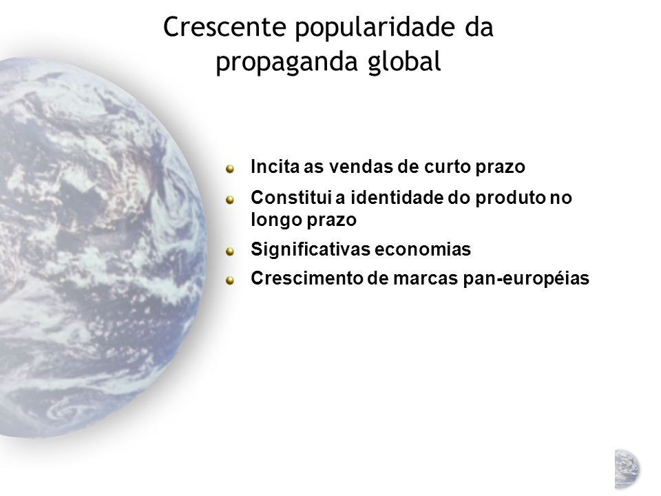 Crescente popularidade da propaganda global