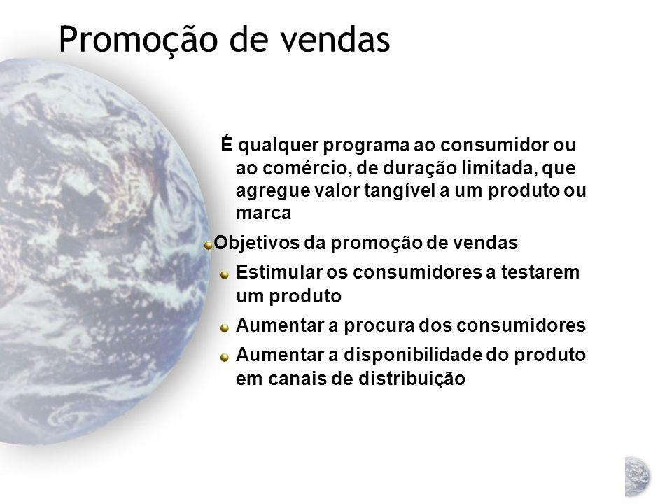 Promoção de vendas É qualquer programa ao consumidor ou ao comércio, de duração limitada, que agregue valor tangível a um produto ou marca.