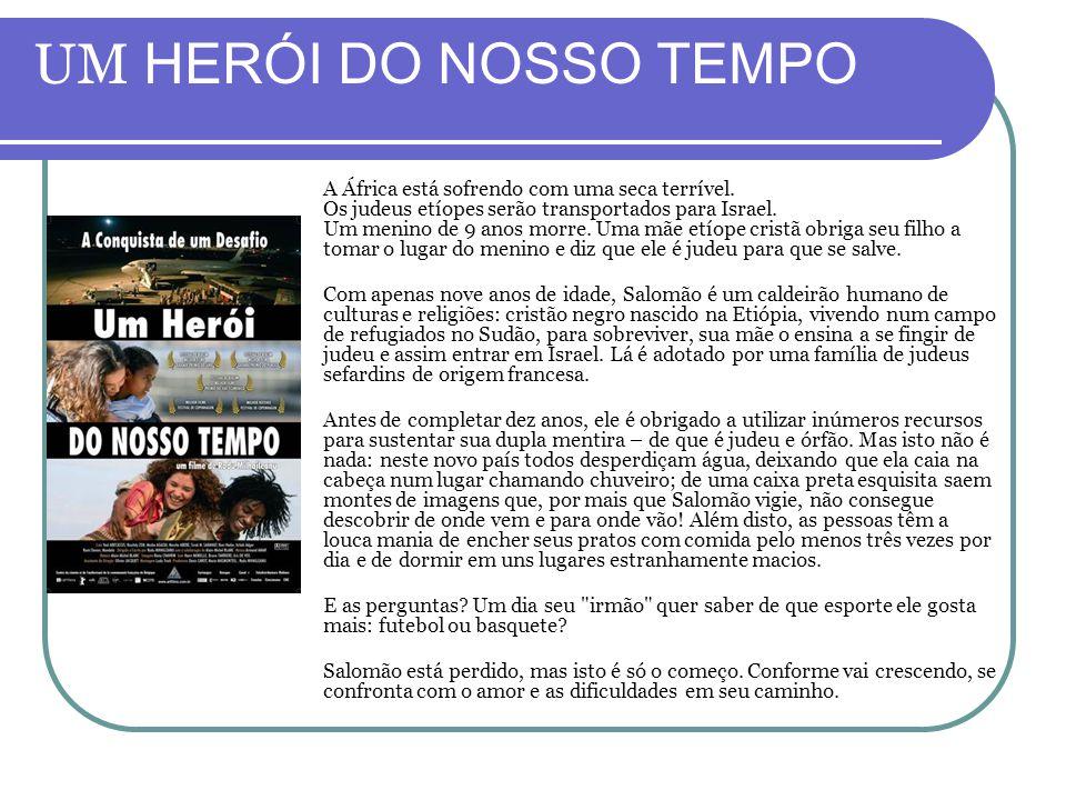 UM HERÓI DO NOSSO TEMPO