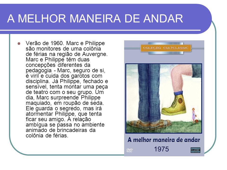 A MELHOR MANEIRA DE ANDAR