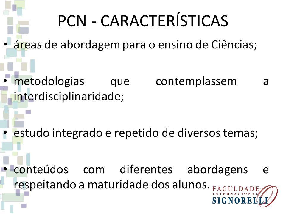 PCN - CARACTERÍSTICAS áreas de abordagem para o ensino de Ciências;