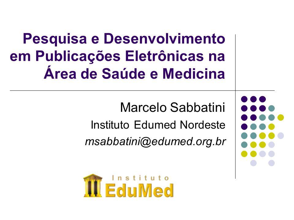 Marcelo Sabbatini Instituto Edumed Nordeste msabbatini@edumed.org.br