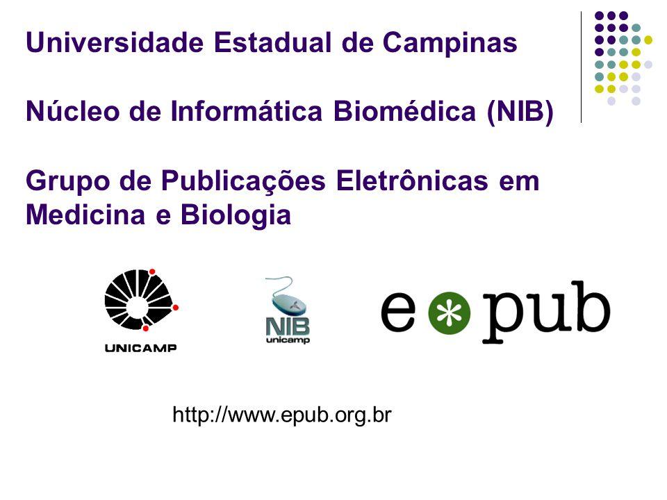 Universidade Estadual de Campinas Núcleo de Informática Biomédica (NIB) Grupo de Publicações Eletrônicas em Medicina e Biologia