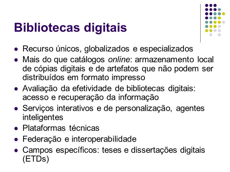 Bibliotecas digitais Recurso únicos, globalizados e especializados