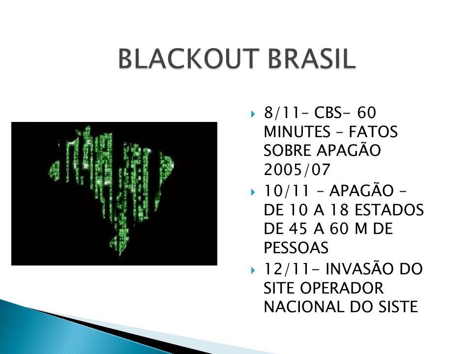 BLACKOUT BRASIL 8/11– CBS- 60 MINUTES – FATOS SOBRE APAGÃO 2005/07