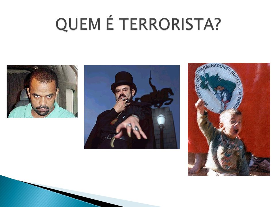QUEM É TERRORISTA
