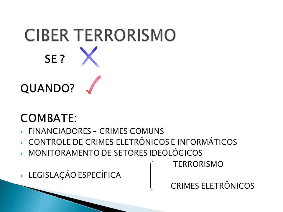 CIBER TERRORISMO SE QUANDO COMBATE: FINANCIADORES – CRIMES COMUNS