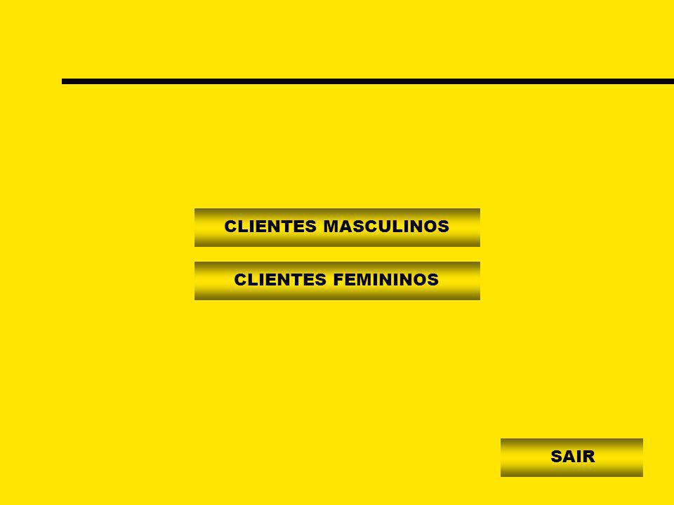 CLIENTES MASCULINOS CLIENTES FEMININOS SAIR