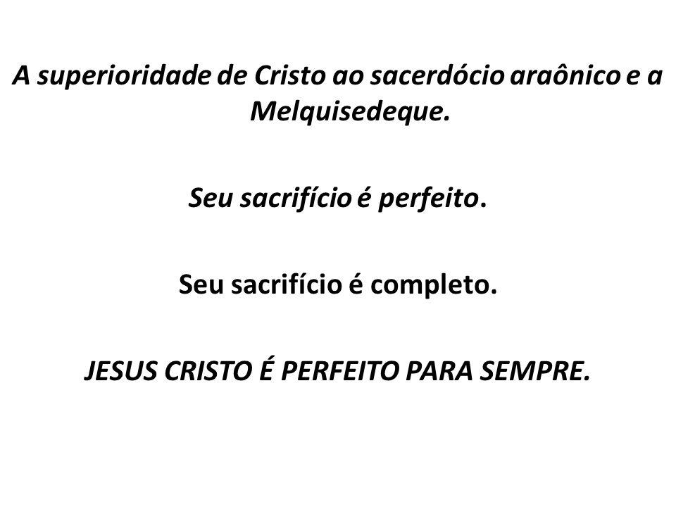 A superioridade de Cristo ao sacerdócio araônico e a Melquisedeque