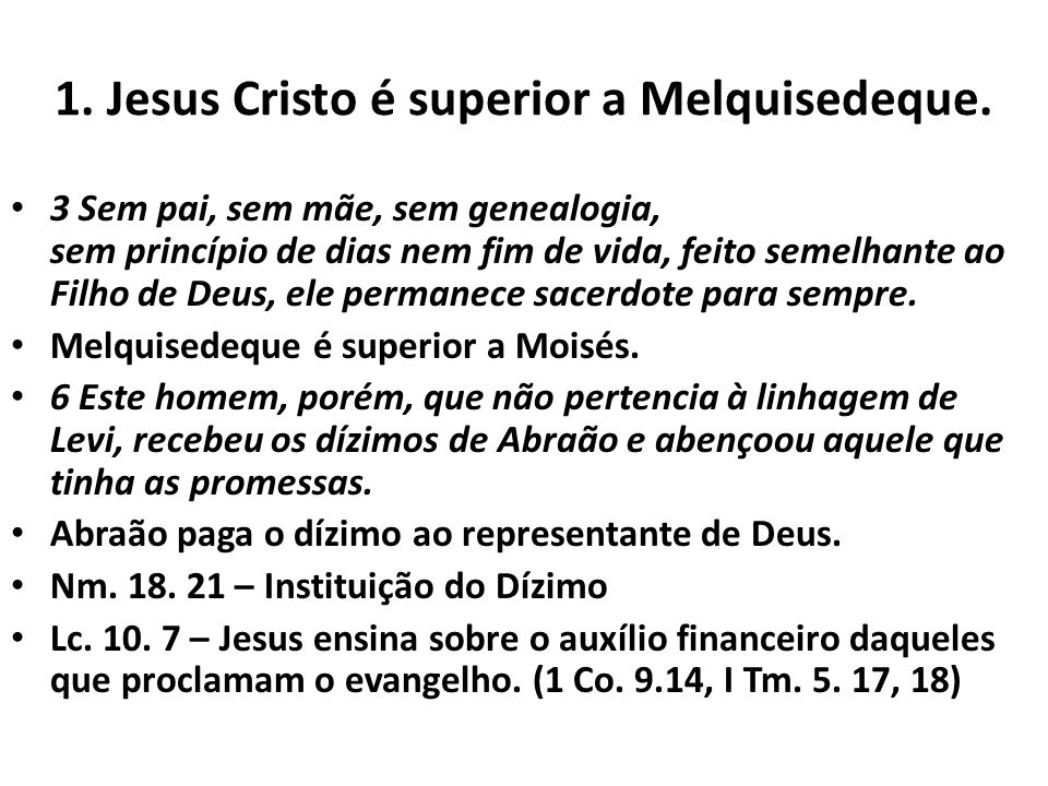 1. Jesus Cristo é superior a Melquisedeque.
