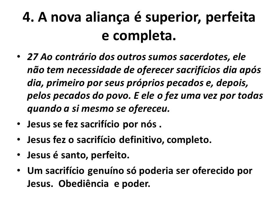 4. A nova aliança é superior, perfeita e completa.
