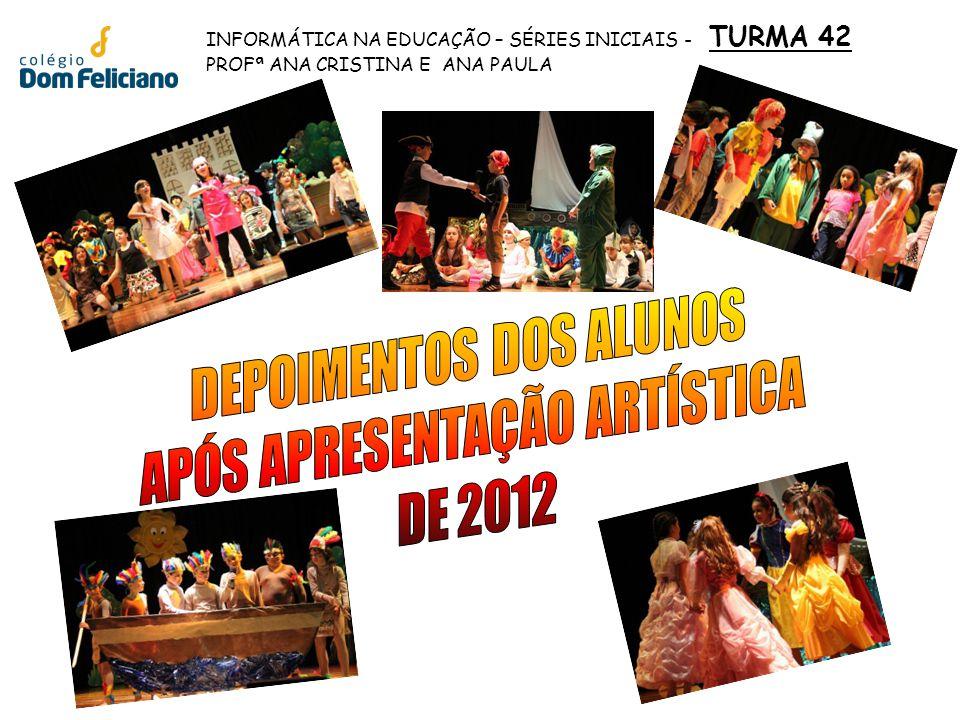DEPOIMENTOS DOS ALUNOS APÓS APRESENTAÇÃO ARTÍSTICA DE 2012
