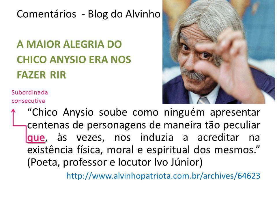 Comentários - Blog do Alvinho A MAIOR ALEGRIA DO CHICO ANYSIO ERA NOS
