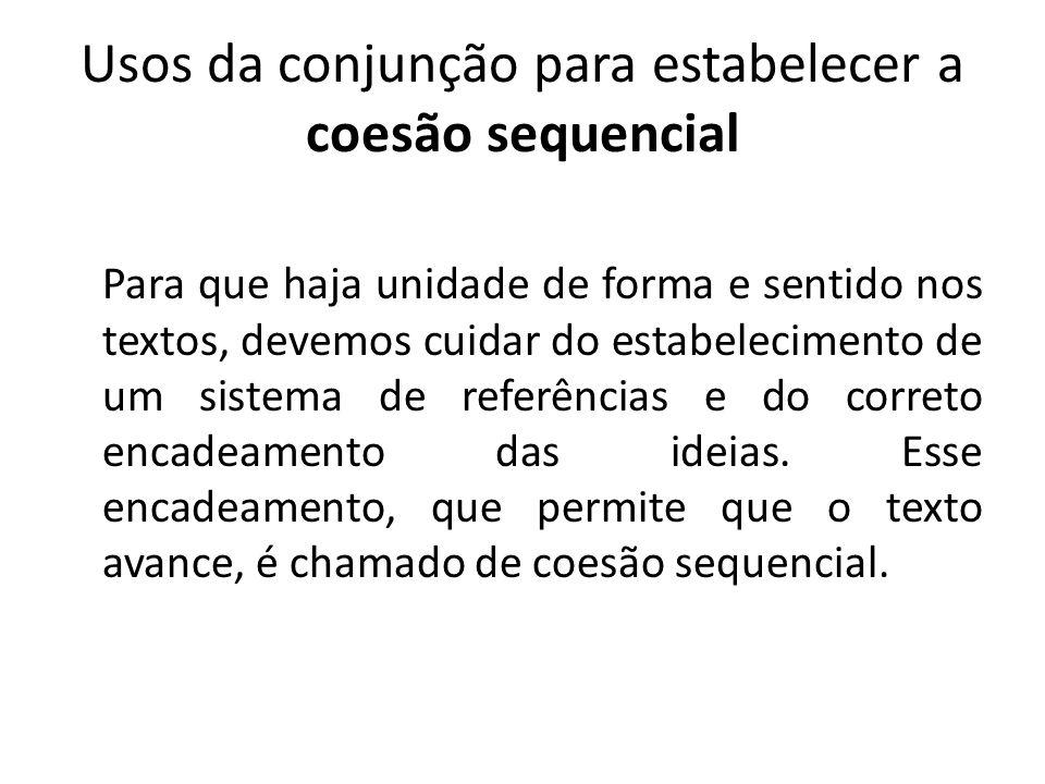 Usos da conjunção para estabelecer a coesão sequencial