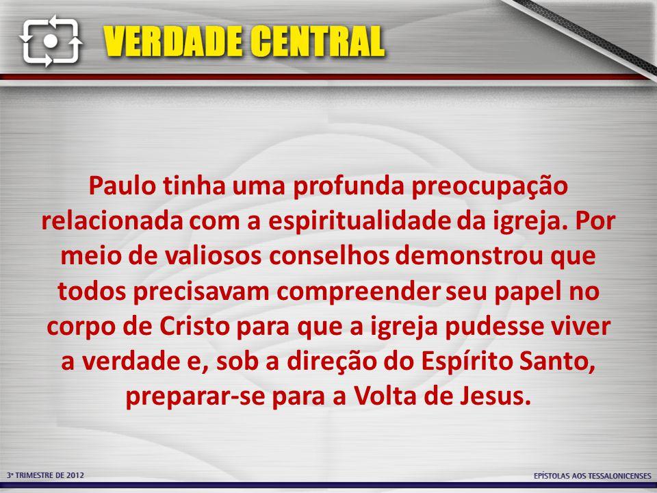 Paulo tinha uma profunda preocupação relacionada com a espiritualidade da igreja.