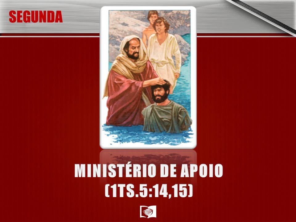 MINISTÉRIO DE APOIO (1TS.5:14,15)